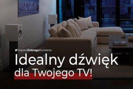 Idealny dźwięk dla Twojego TV
