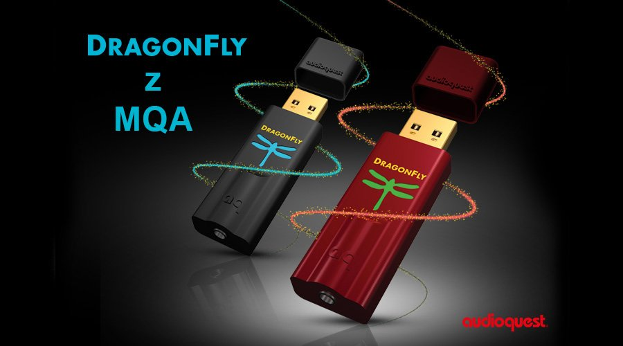 DragonFly Black i Red zgodne z formatem MQA