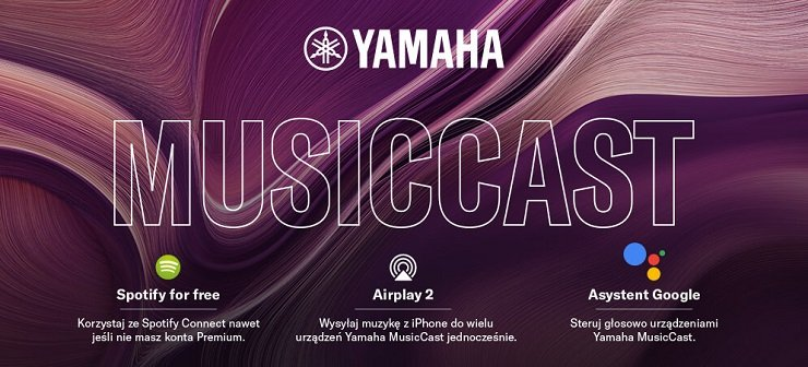 Yamaha MusicCast aktualizacja - AirPlay2, Spotify Connect, Google Asystent