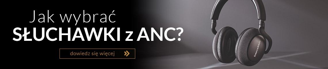 Jak wybrać słuchawki ANC?